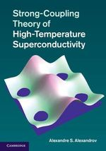 Strong-Coupling Theory of High-Temperature Superconductivity : v. 2 - Alexandre S. Alexandrov