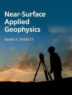 Near-Surface Applied Geophysics - Mark E. Everett