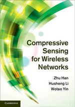Compressive Sensing for Wireless Networks - Zhu Han