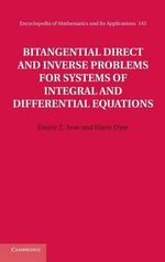 Bitangential Direct and Inverse Problems for Systems of Integral and Differential Equations - Damir Z. Arov
