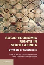 Socio-economic Rights in South Africa : Symbols or Substance?