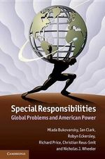 Special Responsibilities : Global Problems and American Power - Mlada Bukovansky