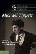 The Cambridge Companion to Michael Tippett : Cambridge Companions to Music