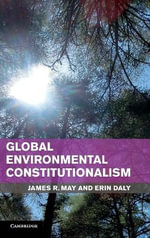 Global Environmental Constitutionalism : Implications for Present and Future Generations - James R. May