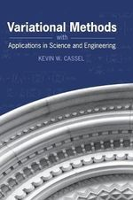 Variational Methods with Applications in Science and Engineering : A Differential-Algebraic Approach - Kevin W. Cassel