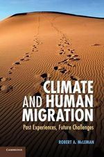 Climate and Human Migration : Past Experiences, Future Challenges - Professor Robert A. McLeman