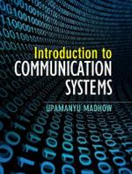 Introduction to Communication Systems - Upamanyu Madhow
