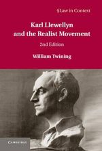Karl Llewellyn and the Realist Movement : Law in Context - William Twining