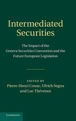 Intermediated Securities : The Impact of the Geneva Securities Convention and the Future European Legislation