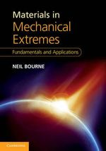 Materials in Mechanical Extremes : Fundamentals and Applications - Neil Bourne