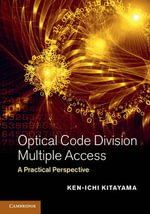 Optical Code Division Multiple Access : A Practical Perspective - Ken-Ichi Kitayama
