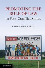 Promoting the Rule of Law in Post-Conflict States - Laura Grenfell
