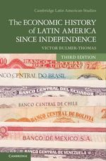 The Economic History of Latin America Since Independence - Victor Bulmer-Thomas
