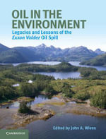 Oil in the Environment : Legacies and Lessons of the Exxon Valdez Oil Spill