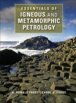 Essentials of Igneous and Metamorphic Petrology - B. Ronald Frost