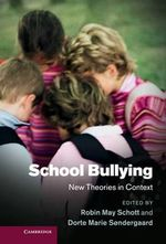 School Bullying : New Theories in Context