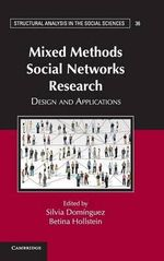 Mixed Methods Social Networks Research : Design and Applications