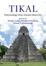 Tikal : Paleoecology of an Ancient Maya City