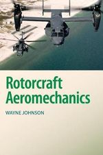 Rotorcraft Aeromechanics : How to Ensure You Achieve What You Need from Your ... - Wayne Johnson