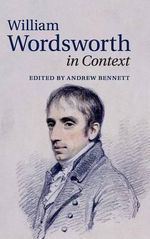 William Wordsworth in Context : Literature in Context