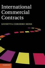 International Commercial Contracts : Applicable Sources and Enforceability - Giuditta Cordero-Moss