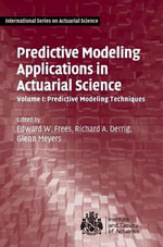 Predictive Modeling Applications in Actuarial Science : Predictive Modeling Techniques Volume 1