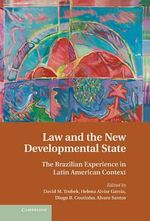 Law and the New Developmental State : The Brazilian Experience in Latin American Context