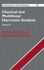 Classical and Multilinear Harmonic Analysis : Volume 2 - Camil Muscalu