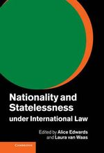 Nationality and Statelessness Under International Law