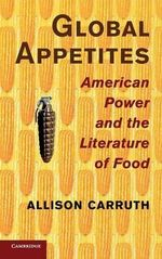 Global Appetites : The Basics Series - Allison Carruth