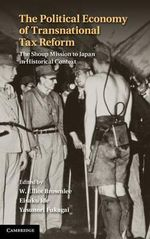 The Political Economy of Transnational Tax Reform : the Shoup Mission to Japan in Historical Context