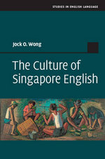 The Culture of Singapore English - Jock O. Wong