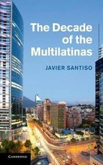 The Decade of the Multilatinas - Javier Santiso