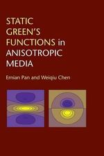 Static Green's Functions in Anisotropic Media - Ernian Pan