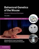 Behavioral Genetics of the Mouse : Genetics of Behavioral Phenotypes Volume 1