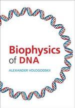 Biophysics of DNA - Alexander Vologodskii