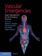 Vascular Emergencies : Expert Management for the Emergency Physician