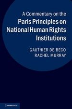 A Commentary on the Paris Principles on National Human Rights Institutions - Gauthier De Beco