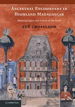 Ancestral Encounters in Highland Madagascar : Material Signs and Traces of the Dead - Zoe Crossland