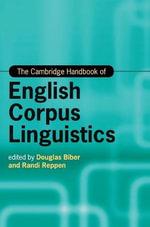 The Cambridge Handbook of English Corpus Linguistics : Cambridge Handbooks in Language and Linguistics