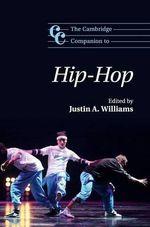 The Cambridge Companion to Hip-Hop : Cambridge Companions to Music