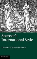 Spenser's International Style : Cultural Negotiations - David Scott Wilson-Okamura