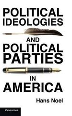Political Ideologies and Political Parties in America - Hans Noel