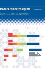 Modern Computer Algebra : The Ingenious Ideas That Drive Today's Computers - Joachim von zur Gathen