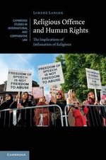 Religious Offence and Human Rights : The Implications of Defamation of Religions - Lorenz Langer