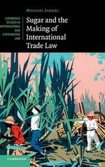 Sugar and the Making of International Trade Law - Michael Fakhri