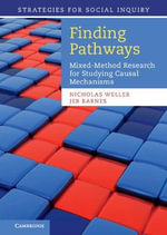 Finding Pathways : Mixed-Method Research for Studying Causal Mechanisms - Nicholas Weller