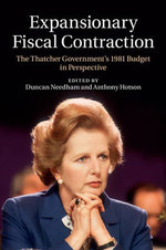 Expansionary Fiscal Contraction : The Thatcher Government's 1981 Budget in Perspective