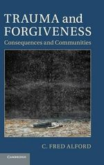 Trauma and Forgiveness : Consequences and Communities - C. Fred Alford