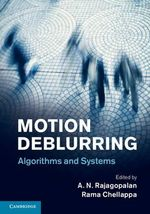 Motion Deblurring : Algorithms and Systems